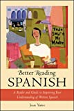 Yates, Jean: Better Reading Spanish: A Reader and Guide to Improving Your Understanding of Written Spanish
