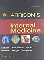 Harrison's Principles of Internal Medici by…