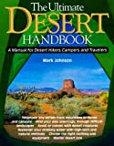 Mark Johnson: The Ultimate Desert Handbook: A Manual for Desert Hikers, Campers and Travelers