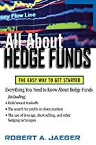 All About Hedge Funds : The Easy Way to Get…