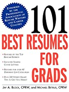 101 Best Resumes for Grads by Jay A. Block