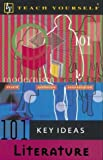 Downes, Brenda: Teach Yourself 101 Key Ideas Literature