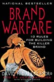 D'Alessandro, David F.: Brand Warfare: 10 Rules for Building the Killer Brand