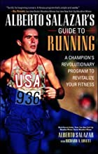 Alberto Salazar's Guide to Running :…