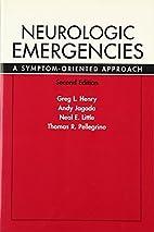 Neurologic Emergencies: A Symptom Oriented…