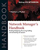 Network Manager's Handbook by Nathan J.…