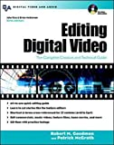 Robert M. Goodman: Editing Digital Video: The Complete Creative and Technical Guide
