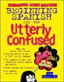 Yates, Jean: Beginning Spanish for the Utterly Confused