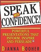 Speak With Confidence : Powerful…