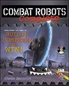 Combat Robots Complete : Everything You Need…