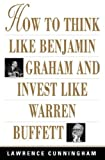 Lawrence A. Cunningham,Lawrence Cunningham: How to Think Like Benjamin Graham and Invest Like Warren Buf