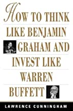 How to Think Like Benjamin Graham and Invest…