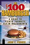 Purner, John: The $100 Hamburger: A Guide to Pilots' Favorite Fly-In Restaurants