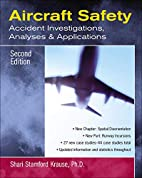 Aircraft Safety : Accident Investigations,…