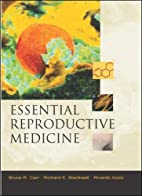 Essential Reproductive Medicine by Bruce R.…