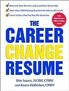 The Career Change Resume by Karen Hofferber