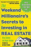 Mike Summey: The Weekend Millionaire's Secrets to Investing in Real Estate: How to Become Wealthy in Your Spare Time
