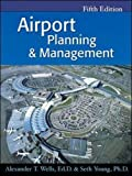 Wells, Alexander T.: Airport Planning & Management