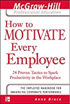 How to Motivate Every Employee: 24 Proven…