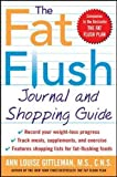 Gittleman, Ann Louise: The Fat Flush Journal and Shopping Guide