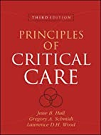 Principles of Critical Care, Third Edition…