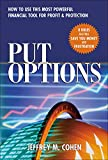 Cohen, Jeffrey: Put Options: How to Use This  Powerful Financial Tool for Profit & Protection