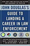 Douglas, John: John Douglas's Guide to Landing a Career in Law Enforcement