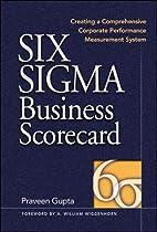 Six Sigma Business Scorecard : Creating a…