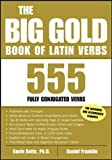 Betts,Gavin: The Big Gold Book of Latin Verbs: 555 Verbs Fully Conjugated