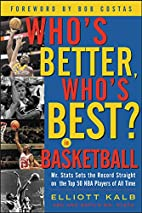 Who's Better, Who's Best in Basketball?: Mr…