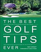 The Best Golf Tips Ever : Guaranteed…