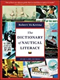 McKenna, Robert: The Dictionary of Nautical Literacy