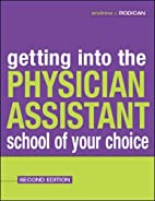 Getting Into the Physician Assistant School…