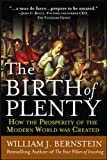 Bernstein, William: The Birth of Plenty: How the Prosperity of the Modern World Was Created