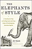 Walsh, Bill: The Elephants of Style: A Trunkload of Tips on the Big Issues and Gray Areas of Contemporary American English