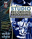 Shea, Michael: Studio Recording Procedures