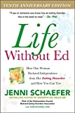 Rutledge, Thom: Life Without Ed: How One Woman Declared Independence from Her Eating Disorder and How You Can Too