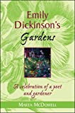 McDowell, Marta: Emily Dickinson's Gardens: A Celebration Of A Poet And A Gardener
