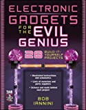 Iannini, Bob: Electronic Gadgets for the Evil Genius