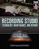 McCartney, Tom: Recording Studio Technology, Maintenance, and Repairs