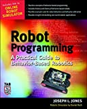 Roth, Daniel: Robot Programming: A Practical Guide to Behavior-Based Robotics
