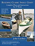 Gardner, John C.: Building Classic Small Craft