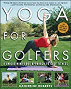 Yoga for Golfers : A Unique Mind-Body…