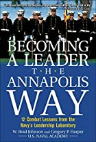 Becoming a Leader the Annapolis Way by W.…