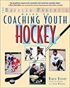 The Baffled Parent's Guide to Coaching Youth…