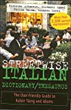 Albanese, Nicholas: Streetwise Italian Dictionary/Thesaurus: The User-Friendly Guide to Italian Slang and Idioms