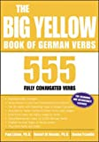 Paul Listen: The Big Yellow Book of German Verbs: 555 Fully Conjuated Verbs (Big Book of Verbs Series)