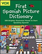 Vox First Spanish Picture Dictionary by Vox