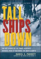 Tall Ships Down : The Last Voyages of the…