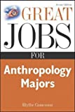 Camenson, Blythe: Great Jobs for Anthropology Majors